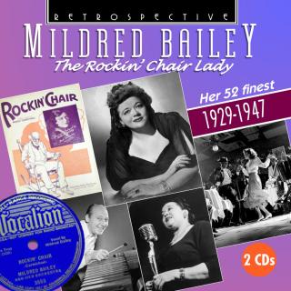 Mildred Bailey - The Rockin` Chair Lady - Her 52 Finest - 1929 - 1947 - Bailey, Mildred