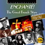Enchante - The Great French Stars - 50 bonnes chansons - 1926-1961 <span>-</span> Various Artists