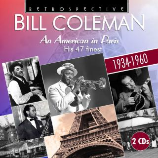 Bill Coleman - An American in Paris - His 47 Finest 1934-1960 - Coleman, Bill