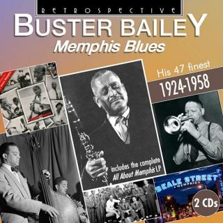 Buster Bailey - Memphis Blues - His 47 finest 1924-1958 - Bailey, Buster