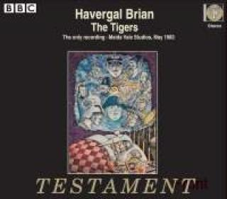 Brian, Havergal: The Tigers - opera - Friend, Lionel