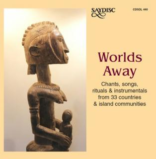 WORLDS AWAY - Chants, Songs, Rituals & Instrumentals from 33 Countries & Island Communities - Diverse utøvere