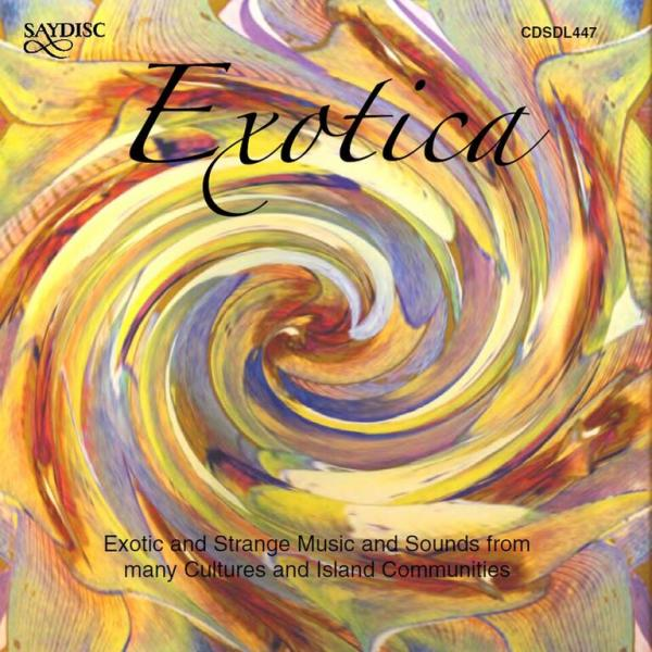 Exotica – Exotic and Strange Music and Sounds from many Cultures and Island Communities <span>-</span> Various Artists