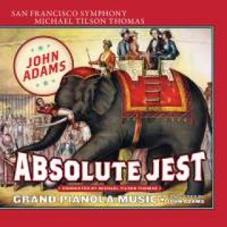 Adams, John: Absolute Jest - Thomas, Michael Tilson