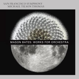 Bates, Mason: Works for Orchestra - Bates, Mason