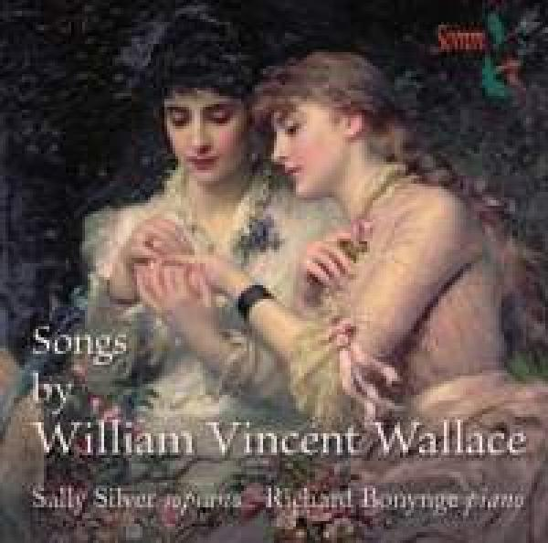 Songs By William Vincent Wallace <span>-</span> Silver, Sally (soprano)