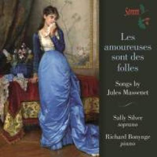 Les amoureuses sont des folles - Songs by Jules Massenet - Silver, Sally