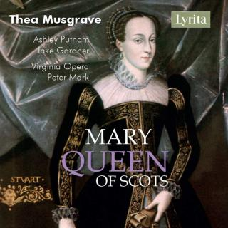 Musgrave, Thea: Mary, Queen of Scots - Opera