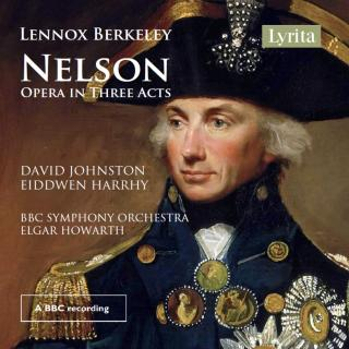 Lennox Berkeley: Nelson - An Opera in Three Acts - Soloists / BBC Symphony Orchestra / Howarth, Elgar