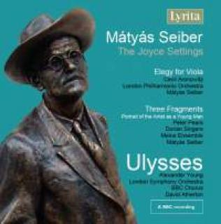 Seiber, Mátyás: Ulysses, Elegy for Viola & Three Fragments - Seiber, Matyas