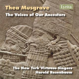 Thea Musgrave: The Voices of Our Ancestors - The New York Virtuoso Singers / Rosenbaum, Harold