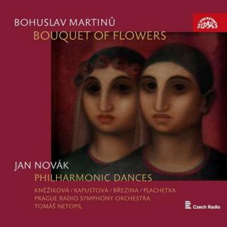 Martinu, Bohuslav: Bouquet of Flowers / Novak, Jan: Philharmonic Dances - Prague Radio Symphony Orchestra | Netopil, Tomáš