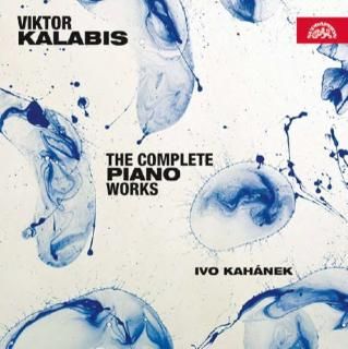Kalabis, Viktor: The Complete Piano Works - Kahanek, Ivo