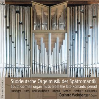 South German Organ Music - Late Romantic Period - Weinberger, Gerhard