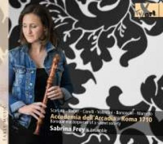 Accademia dell'Arcadia - Roma 1710 - Baroque masterpieces of a secret society - Sabrina Frey Ensemble