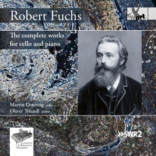 Fuchs, Robert: The Complete Works for Cello and Piano - Ostertag, Martin – cello | Triendl, Oliver - piano