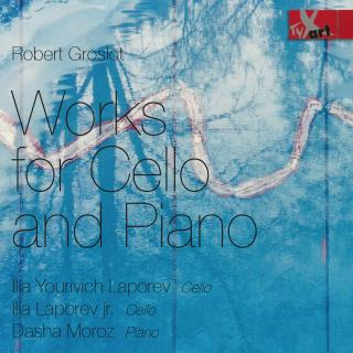 Groslot, Robert: Works for Cello and Piano - Laporev, Ilia Yourivich – cello | Laporev jr., Ilia – cello | Moroz, Dasha – piano