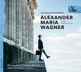Alexander Maria Wagner: Piano Composition – The Moscow Recording - Wagner, Alexander Maria – piano