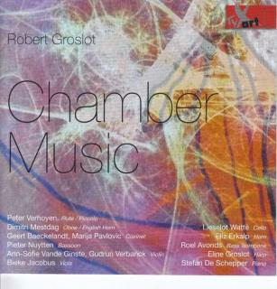 Groslot, Robert: Chamber Music - Various Artists