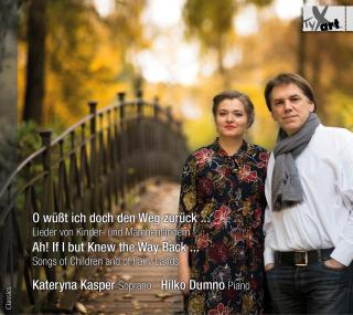 Ah! If I but knew the way back - Songs of Children and of Fairy Lands - Kasper, Kataryna (soprano) / Dumno, Hilko (piano)