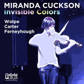 Miranda Cuckson: Invisible Colours - Cuckson, Miranda - violin