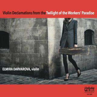 Twilight of the Worker's Paradise - Violin Declamations from .......... - Darvorova, Elmira - violin