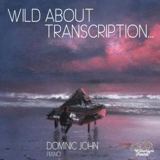 Wild About Transcription... - John, Dominic