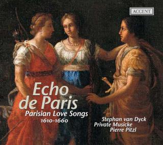 Echo De Paris - Parisian Love Songs (1610 - 1660) - Dyck, Stephan van (tenor)