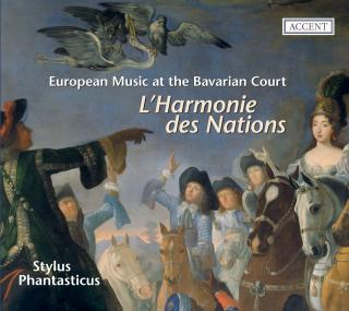 L'harmonie Des Nations -European Music At The Bavarian Court - STYLUS PHANTASTICUS