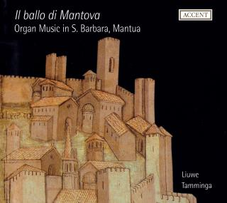 Il Ballo Di Mantova-Organ Music In S. Barbara,Mantua - TAMMINGA,LIUWE