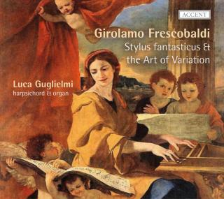 Frescobaldi: Stylus Fantasticus And The Art Of Variation - GUGLIELMI,LUCA