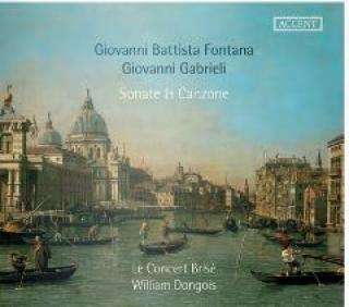 Fontana, Giovanni Battista/Gabrieli, Giovanni: Sonate Et Canzone - Dongois, William (cornett, direction)