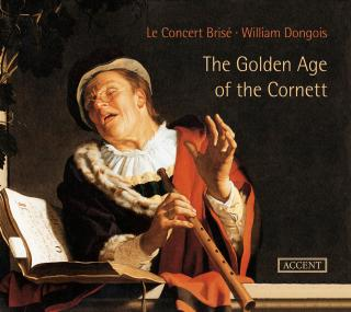 The Golden Age Of The Cornett - Dongois/Le Concert Brise