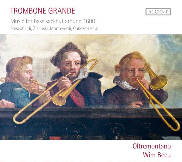 Trombone Grande - Music For Bass Sackbut Around 1600 <span>-</span> Becu/Oltremontano