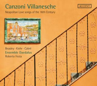 Canzoni Villanesche - Neapolitan Love Songs Of The 16th Century - Ensemble Daedalus/Festa, Roberto