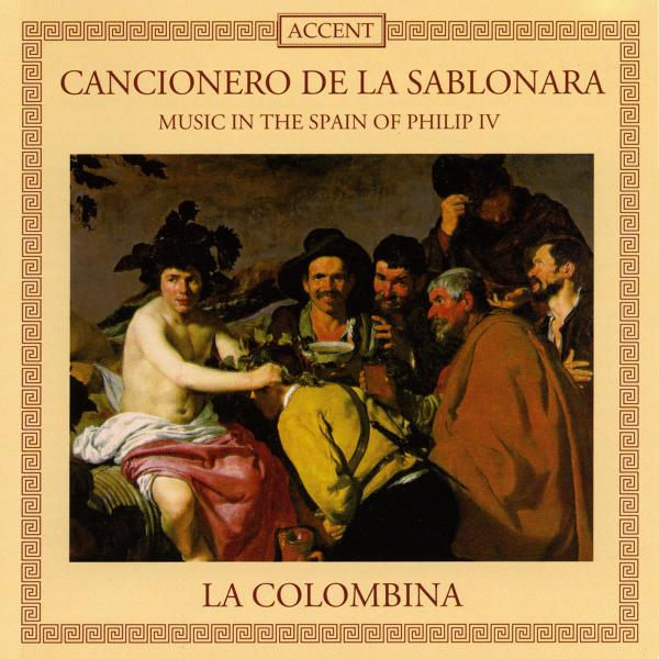 (Cancionero De La Sablonara-Music In The Spain Of Philip <span>-</span> LA COLOMBINA