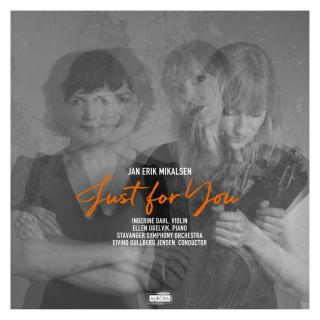 Jan Erik Mikalsen - Just for You - Ellen Ugelvik (pian) / Ingerine Dahl (violin)