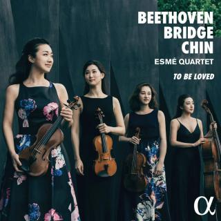 Beethoven, Bridge & Chin: To Be Loved - Esmé Quartet