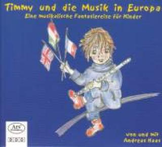 Haas, Andreas - Timmy Und Die Musik In Europa - Haas, Andreas -