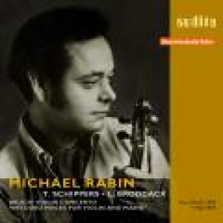 Michael Rabin Plays Bruch's Violin Concerto And Virtuoso Pieces For Violin And Piano -
