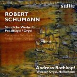 R. Schumann: Complete Works For Pedal Piano/Organ -