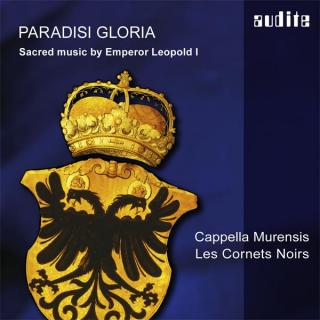 Paradisi Gloria - Sacred music by Emperor Leopold I - Emperor Leopold I Cappella Murensis