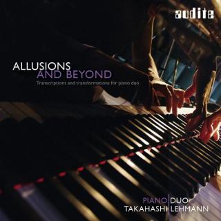 Piano Duo Takahashi / Lehmann: Allusions And Beyond - Piano Duo Takahashi / Lehmann