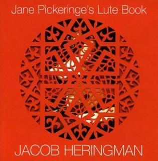 Jane Pickeringe'S Lute Book - Jacob Heringman