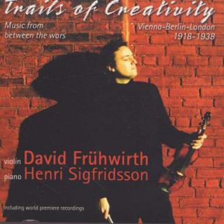 Trails Of Creativity: Music From Between The Wars 1918 – 1938 - David Fruhwirth (fiolin)
