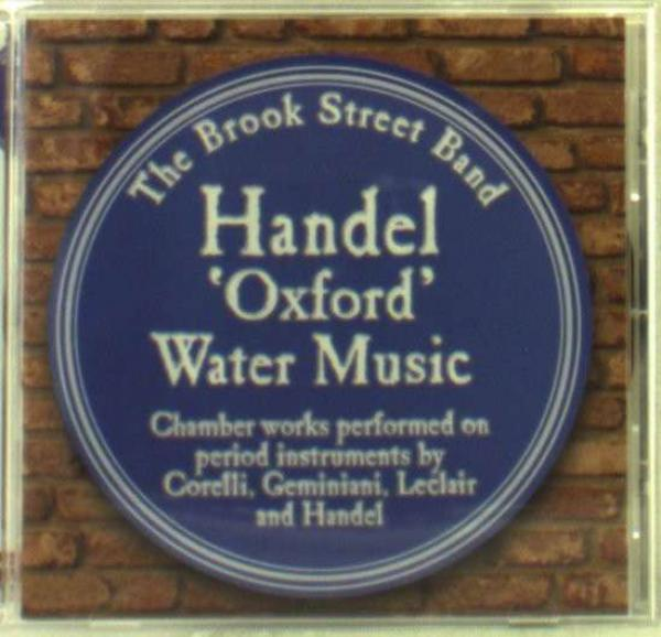 Handel: Oxford Water Music; Etc. - The Brook Street Band