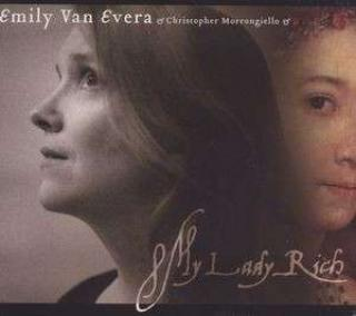 My Lady Rich - Music Inspired And Written For Lady Penelope Rich - Emily Van Evera (sopran)