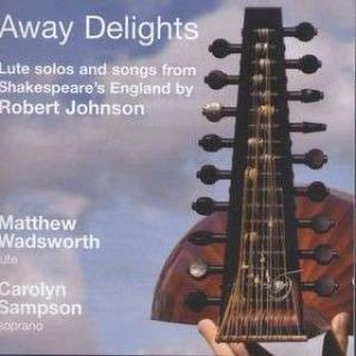 Away Delights: Lutt-Soloer Og Sanger Fra Shakespeare'S England - Matthew Wadsworth (lutt)