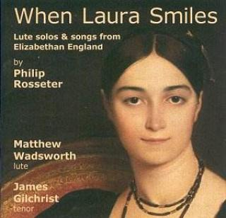 When Laura Smiles - Lute Solos And Songs From Elizabethan England By Rosseter, Philip - Matthew Wadsworth (lutt)