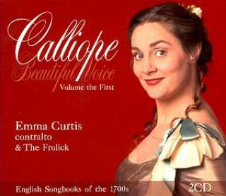 Calliope - Volume The First - English Songbooks Of The 1700s - Emma Curtis (contralto)